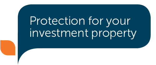 Protection for your investment property